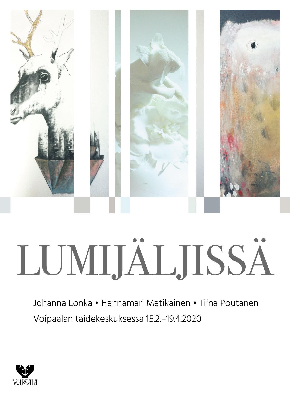 Lumijäljissä – Johanna Lonka, Hannamari Matikainen, Tiina Poutanen, näyttely Voipaalassa 15.2.-19.4.2020.